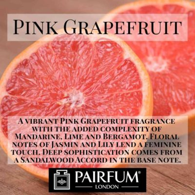 Pairfum London Pink Grapefruit Sandalwood Fruity Juicy