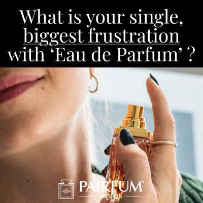 Eau De Parfum Biggest Single Frustration Woman Apply