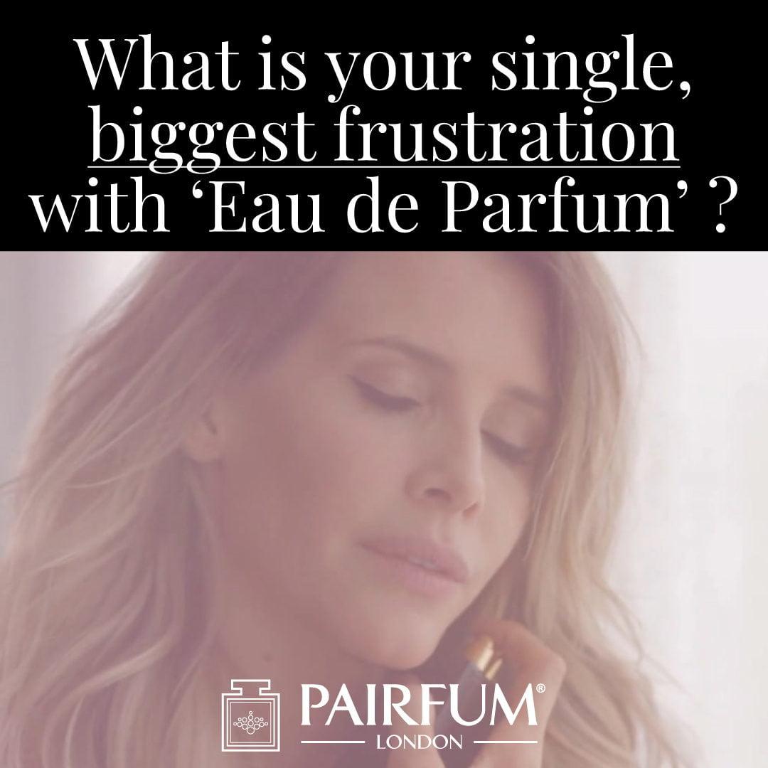 Eau De Parfum Biggest Single Frustration Woman Trying