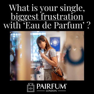 Eau De Parfum Single Biggest Frustration