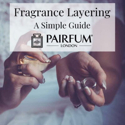 A Guide To Fragrance Layering