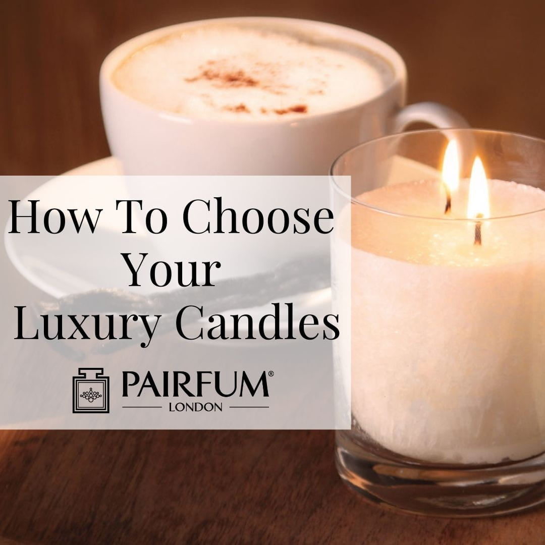 How To Choose Luxury Candles