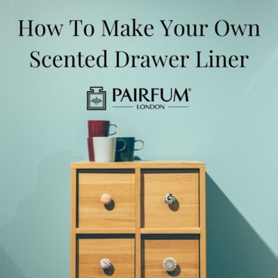 How To Make Your Own Scented Drawer Liner Title Image