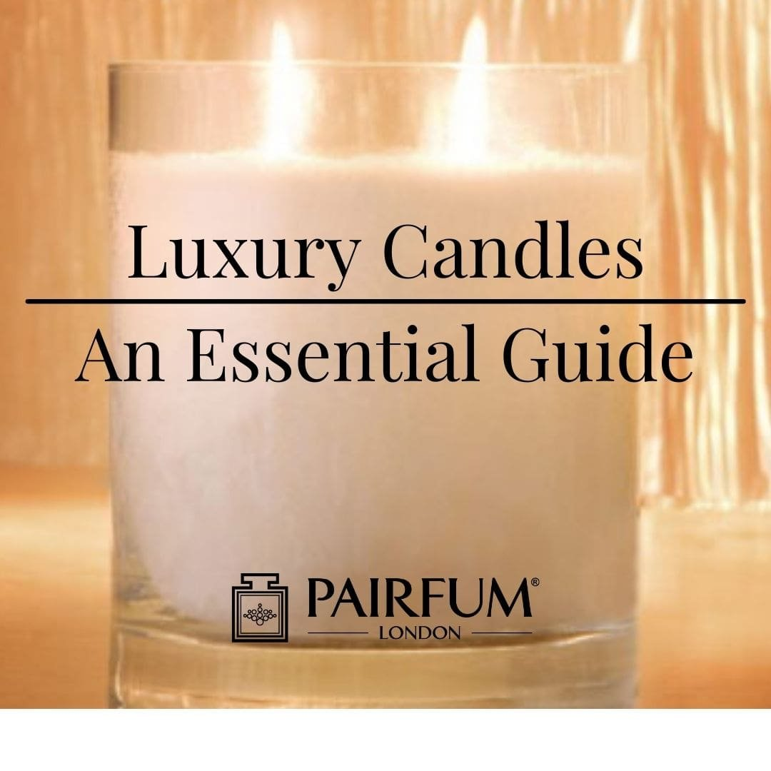 Luxury Candles An Essential Guide